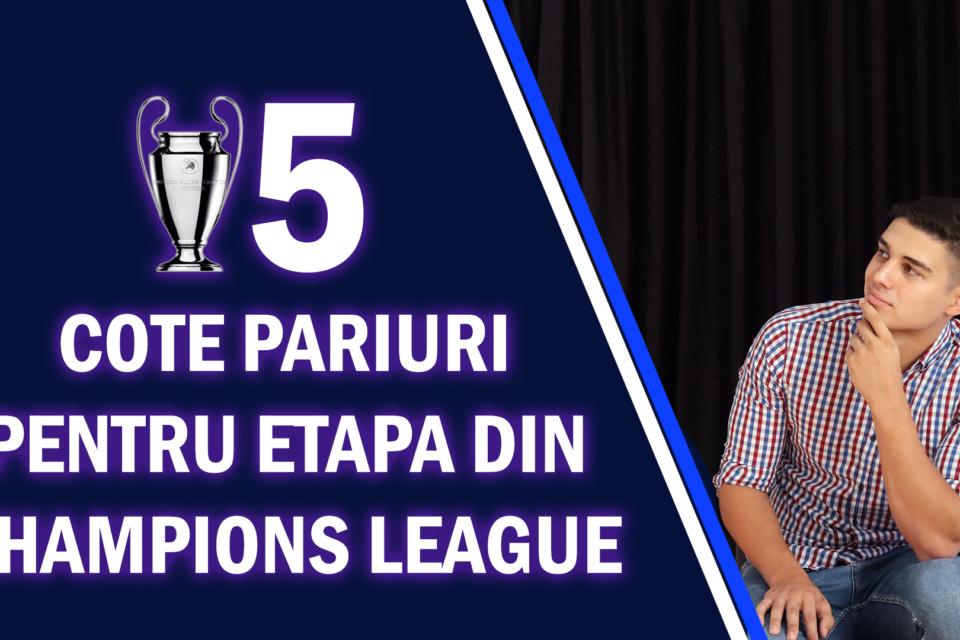 Top 5 cote pariuri pentru etapa din Champions League